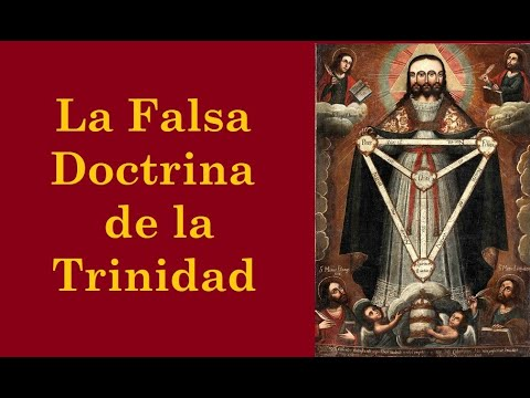 La falsa Doctrina de la Trinidad