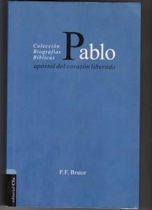 Portada del libro de Frederick Fyvie Bruce, Pablo Apóstol del corazón liberado