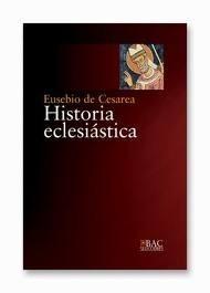 Historia Eclesiástica, Eusebio de Cesarea