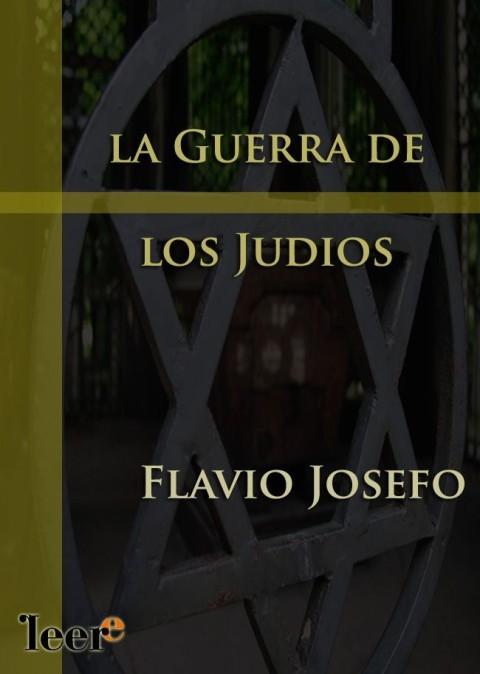 La guerra de los Judíos por Flavio Josefo