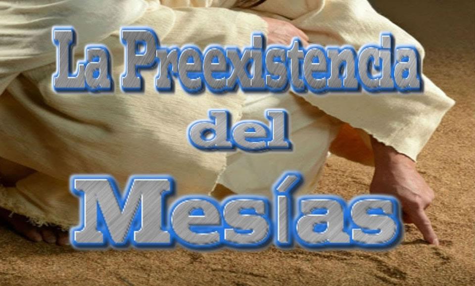 La preexistencia del Mesias
